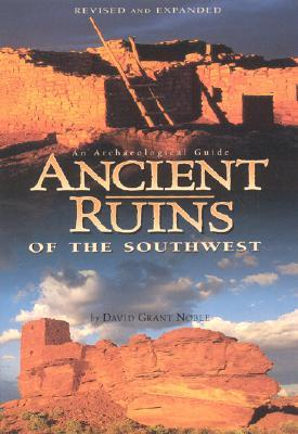 Ancient Ruins of the Southwest by David Grant Noble