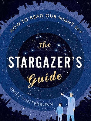 The Stargazer's Guide by Emily Winterburn