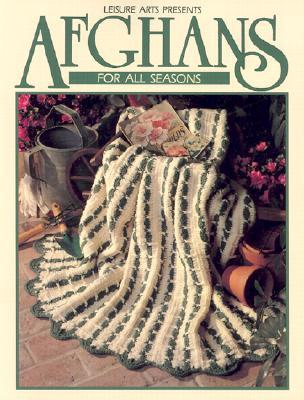 Afghans for All Seasons Book 1 (Leisure Arts #100318)