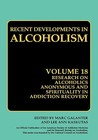 Recent Developments in Alcoholism, Volume 18: Research on Alcoholics Anonymous and Spirituality in Addiction Recovery