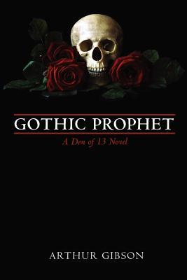 Gothic Prophet by Arthur Gibson