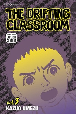 The Drifting Classroom, Vol. 3 by Kazuo Umezu