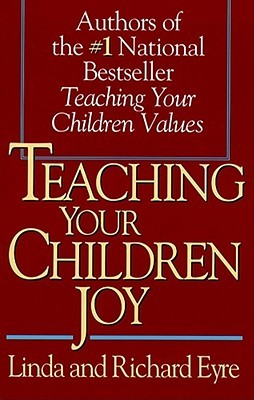 Teaching Your Children Joy by Linda Eyre