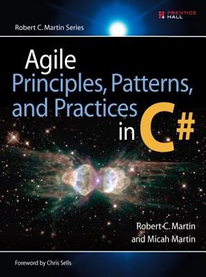 Agile Principles, Patterns, and Practices in C# by Robert C. Martin