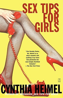 Sex Tips For Girls: Lust, Love, and Romance from the Lives of Single Women