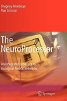 The Neuro Processor: An Integrated Interface To Biological Neural Networks
