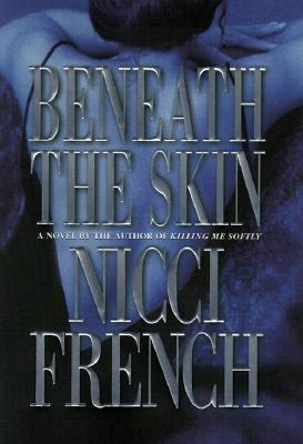 Beneath the Skin by Nicci French