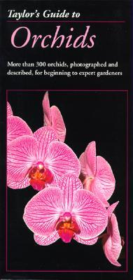 Taylor's Guide to Orchids by Judy White