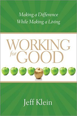 Working for Good by Jeff   Klein