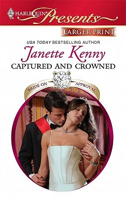 Captured and Crowned (Harlequin Presents by Janette Kenny