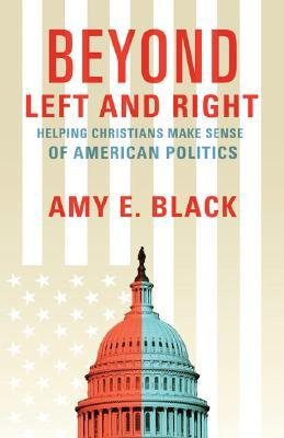 Beyond Left and Right by Amy E. Black