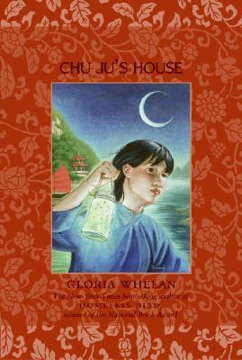 Chu Ju's House by Gloria Whelan