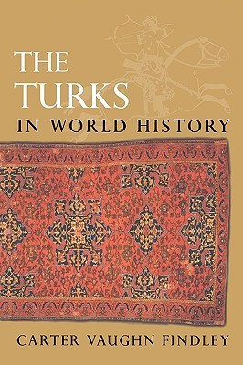 The Turks in World History by Carter V. Findley