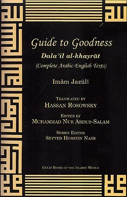 Guide to Goodness by Muhammad ibn Sulayman al-Ja...