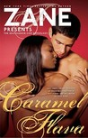 Zane's Caramel Flava: The Eroticanoir.com Anthology