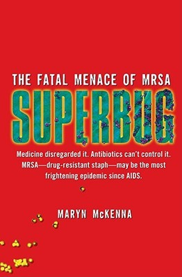 Superbug by Maryn McKenna