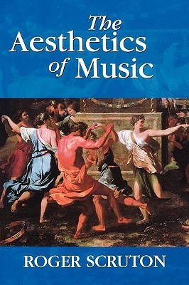 The Aesthetics of Music by Roger Scruton