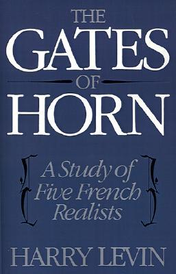 The Gates of Horn: A Study of Five French Realists
