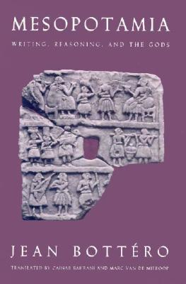 Mesopotamia: Writing, Reasoning, and the Gods