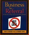 Business by Referral: Painless Ways to Generate New Business