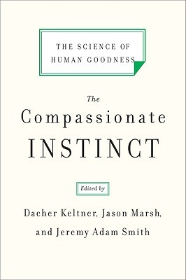 The Compassionate Instinct by Dacher Keltner