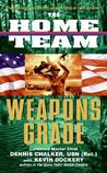 Weapons Grade (The Home Team, #3)