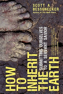 How to Inherit the Earth by Scott A. Bessenecker