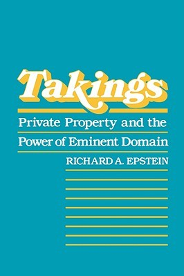 Takings by Richard A. Epstein