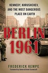 Berlin 1961 by Frederick Kempe