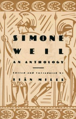 An Anthology by Simone Weil