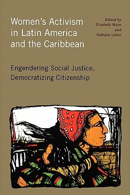 Women's Activism in Latin America and the Caribbean by Nathalie Lebon