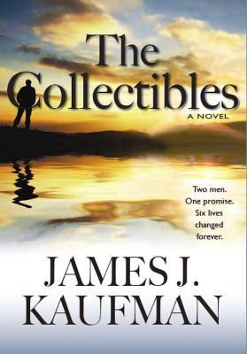 The Collectibles - Book 1 in The Collectibles Trilogy by James J. Kaufman