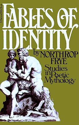Fables of Identity by Northrop Frye