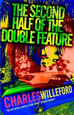 The Second Half of the Double Feature by Charles Willeford