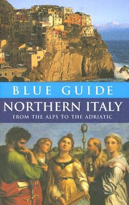 Blue Guide Northern Italy by Paul Blanchard