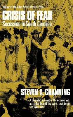 Crisis of Fear: Secession in South Carolina