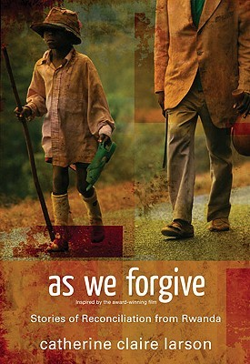 As We Forgive by Catherine Claire Larson