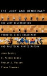 The Jury and Democracy the Jury and Democracy: How Jury Deliberation Promotes Civic Engagement and Politicahow Jury Deliberation Promotes Civic Engage
