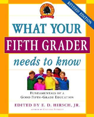 What Your Fifth Grader Needs to Know by E.D. Hirsch Jr.