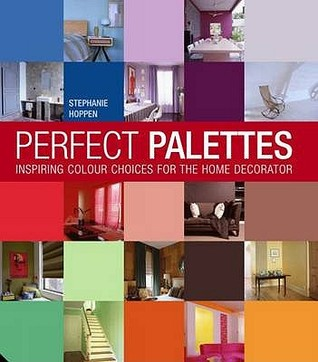 Perfect Palettes: Inspirational Colour Schemes For The Home Decorator