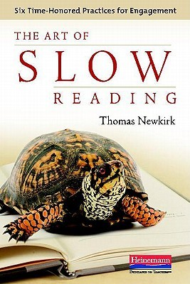 The Art of Slow Reading by Thomas Newkirk