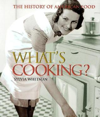 What's Cooking?: The History Of American Food