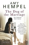 The Dog of the Marriage: The Collected Stories