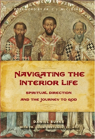 Navigating the Interior Life by Daniel Burke