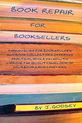 Book Repair for Booksellers by Jane Godsey