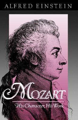 Mozart: His Character, His Work