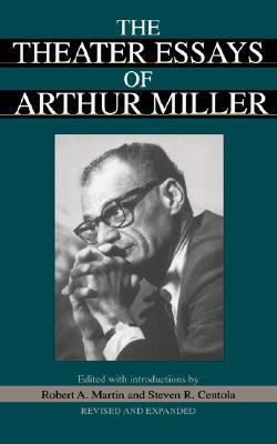 The Theater Essays Of Arthur Miller