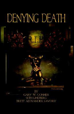 Denying Death by Gary W. Conner