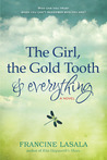 The Girl, the Gold Tooth & Everything by Francine LaSala