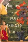 Arrow of the Blue-Skinned God: Retracing the Ramayana Through India
